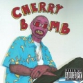 Cherry Bomb [Explicit] by The Creator Tyler