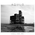 Calling Me by Aquilo