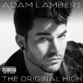 The Original High (Deluxe Version) [Explicit] by Adam Lambert