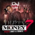 Dirty Money Part 7 [Explicit] by Dj Rpm