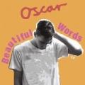 Beautiful Words by Oscar