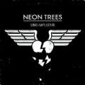 Songs I Can't Listen To by Neon Trees