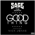 Good Thing [Explicit] by Sage The Gemini