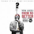 Know No Better - Single by YFN Lucci