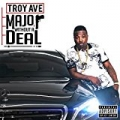 Major Without A Deal [Explicit] by Troy Ave