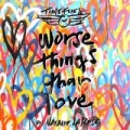 Worse Things Than Love [Explicit] by Timeflies