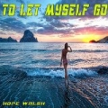 To Let Myself Go by Hope Walsh