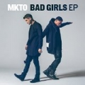 Bad Girls EP by Mkto