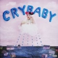 Cry Baby [Explicit] by Melanie Martinez