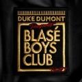 Blasé Boys Club (Pt. 1) by Duke Dumont