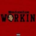 Workin [Explicit] by Waka Flocka Flame