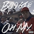 Oh My [Explicit] by Boogie