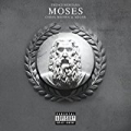 Moses [Explicit] by French Montana