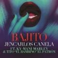 Bajito (Remix) [feat. Ky-Mani Marley] by Jencarlos Canela