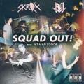 Squad Out! (Feat. Fatman Scoop) [Explicit] by Skrillex and Jauz