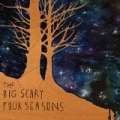 The Big Scary Four Seasons by Big Scary