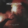 Oh My Heart by Night Riots