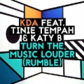 Turn The Music Louder (Rumble) [Feat. Tinie Tempah & Katy B] by KDA Feat. Tinie Tempah & Katy B