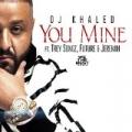 You Mine [Explicit] by Jeremih & Future DJ Khaled feat. Trey Songz