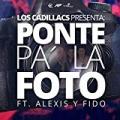 Ponte Pa´ la Foto (feat. Alexis Y Fido) by Los Cadillacs