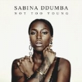 Not Too Young by Sabina Ddumba