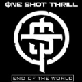 End of the World by One Shot Thrill