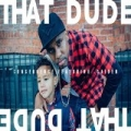 That Dude (feat. Caiden) by Consequence
