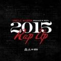 Rap Up (2015) - Single [Explicit] by Uncle Murda