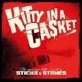 Sticks & Stones by Kitty In A Casket