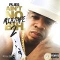 Ain't No Mixtape Bih 2 [Explicit] by Plies