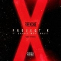 Project X (feat. Chanel West Coast) - Single by Frenchie