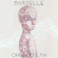 Ohwhyyeah by Barbelle