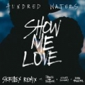 Show Me Love (feat. Chance The Rapper, Moses Sumney and Robin Hannibal) [Skrillex Remix] [Explicit] by Hundred Waters