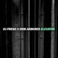 Elevator by DJ Fresh x Erik Arbores