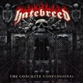 The Concrete Confessional [Explicit] by Hatebreed