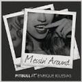 Messin' Around by Pitbull with Enrique Iglesias