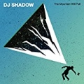 The Mountain Will Fall [Explicit] by DJ Shadow