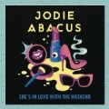 She's In Love With The Weekend by Jodie Abacus