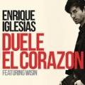 DUELE EL CORAZON by Enrique Iglesias feat. Wisin