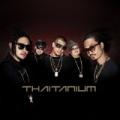 Thaitanium (Japan Edition) by Thaitanium