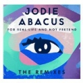 For Real Life And Not Pretend - The Remixes by Jodie Abacus