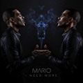 I Need More - Single [Explicit] by Mario