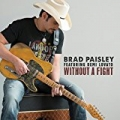 Without a Fight by Brad Paisley feat. Demi Lovato
