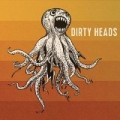 Dirty Heads [Explicit] by Dirty Heads