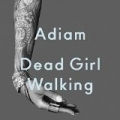 Dead Girl Walking by Adiam