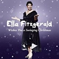 Ella Fitzgerald Wishes You a Swinging Christmas by Ella Fitzgerald