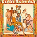 How To Be A Human Being [Explicit] by Glass Animals