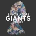 Giants (Remixes) by Savoir Adore