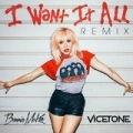 I Want It All (Remix) by Bonnie McKee & Vicetone