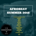 Afrobeat Summer 2016: Essential, Vol. 1 [Explicit] by Various artists